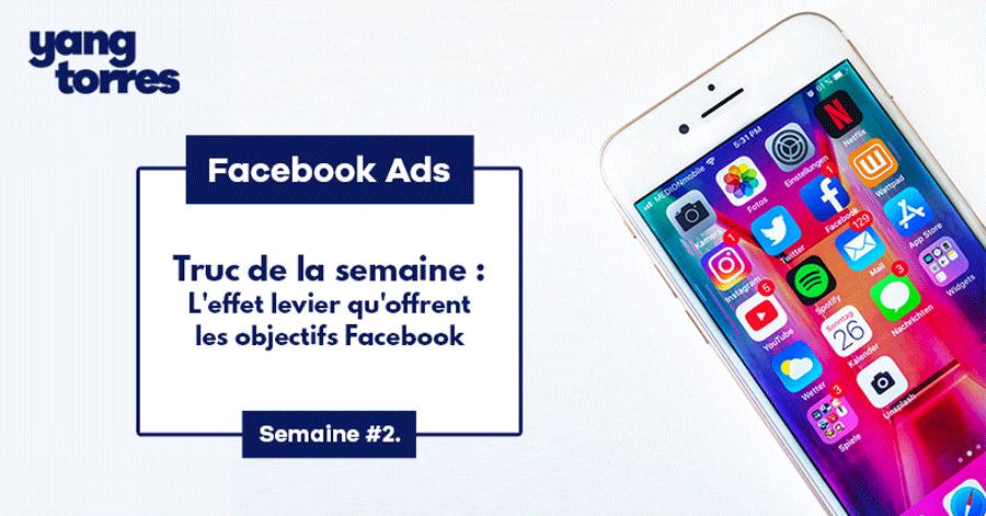 2. L'effet levier qu'offrent les objectifs publicitaires Facebook
