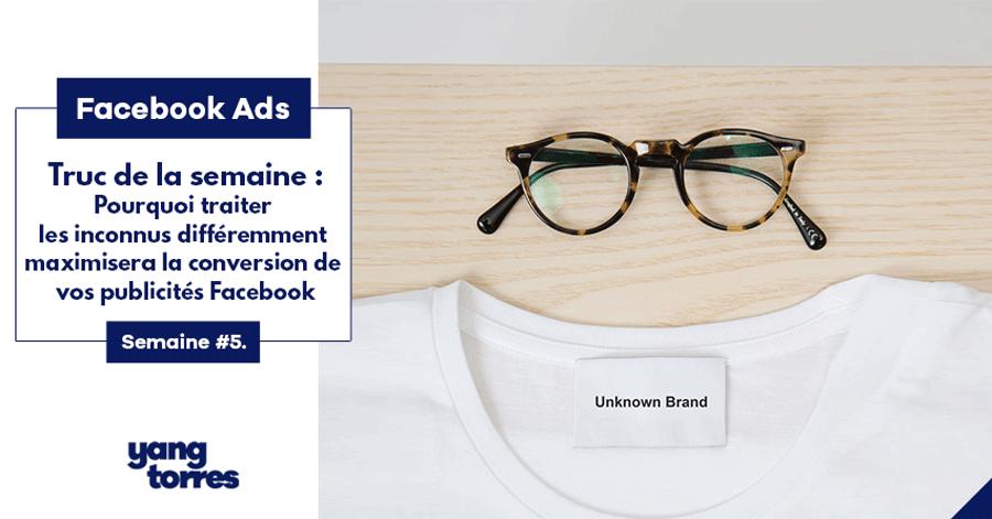 5. Convertir des inconnus en clients grâce à vos publicités Facebook